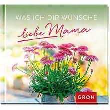Buch - Was ich dir wünsche, liebe Mama