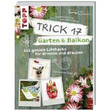 Broschiertes Buch »Trick 17 - Garten & Balkon«