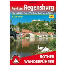 Bergverlag Rother - Rund um Regensburg - Wanderführer 3. Auflage 2018