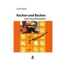 Buch - Kochen und Backen nach Grundrezepten, Schulausgabe