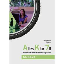 Buch - Alles klar, Realschule Bayern: 7 II. Jahrgangsstufe, Arbeitsbuch