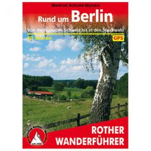 Bergverlag Rother - Rund um Berlin - Wanderführer 3. Auflage 2016