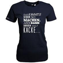 DAS KANNSTE SCHON SO MACHEN ABER DANN IST ES HALT KACKE - Navy - WOMEN T-SHIRT by Jayess Gr. XL