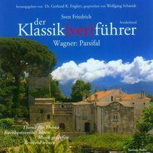Audio CD »Sven Friedrich: Klassikverführer:Parsifal«
