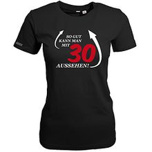 SO GUT KANN MAN MIT 30 AUSSEHEN - Schwarz - WOMEN T-SHIRT by Jayess Gr. S