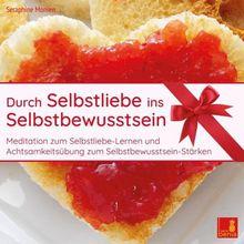 Audio CD »Seraphine Monien: Durch Selbstliebe ins...«