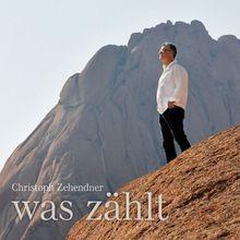 Audio CD »Christoph Zehendner: Was Zählt«