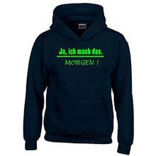 JA, ich mach das. MORGEN ! Kinder Sweatshirt mit Kapuze HOODIE schwarz-green, Gr.152cm