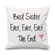 "Weißer Kissenbezug: ""Best Sister Ever Ever Ever The End"", 40 cm x 40 cm. Dekorative Geschenkidee, auch zum Muttertag."