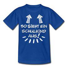 Spreadshirt Einschulung So Sieht Ein Schulkind Aus Kinder T-Shirt, 122/128 (7-8 Jahre), Royalblau