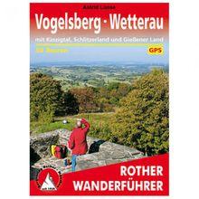 Bergverlag Rother - Vogelsberg – Wetterau - Wanderführer 2. Auflage 2017