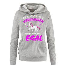 Ich habe Dich schon verstanden - es ist mir nur egal ! Damen Hoodie - Sweatshirt mit Kapuze Grau, Gr.S