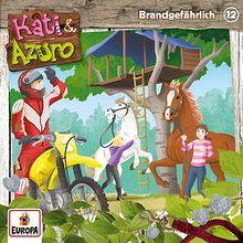 CD Kati & Azuro 12 - Brandgefährlich Hörbuch