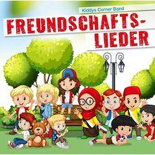 CD Freundschaftslieder (Kiddys Corner Band) Hörbuch