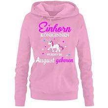 Einhorn Königinnen wurden im August geboren ! Damen HOODIE Sweatshirt mit Kapuze Pink, Gr.S