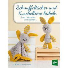 Broschiertes Buch »Schnuffeltücher und Kuscheltiere häkeln«