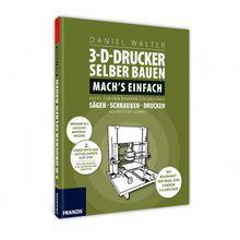 Buch 3D-Drucker selber bauen