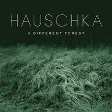 Audio CD »Hauschka: A Different Forest«
