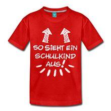 Spreadshirt Einschulung So Sieht Ein Schulkind Aus Kinder Premium T-Shirt, 122/128 (6 Jahre), Rot