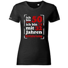 ICH BIN NICHT 50 - ICH BIN 18 MIT 32 JAHREN ERFAHRUNG - Schwarz - WOMEN T-SHIRT by Jayess Gr. M