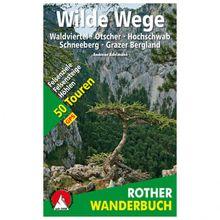 Bergverlag Rother - Wilde Wege Ostösterreich - Wanderführer 1. Auflage 2018