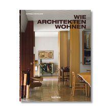 TASCHEN Deutschland TASCHEN Verlag - Wie Architekten wohnen (deutsch)